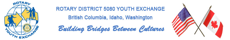 Rotary District 5080 Youth Exchange:  British Columbia, Idaho, Washington